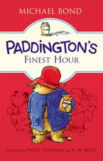 Paddington's Finest Hour Hardcover  by Michael Bond