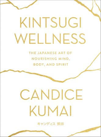 Book cover image: Kintsugi Wellness: The Japanese Art of Nourishing Mind, Body, and Spirit