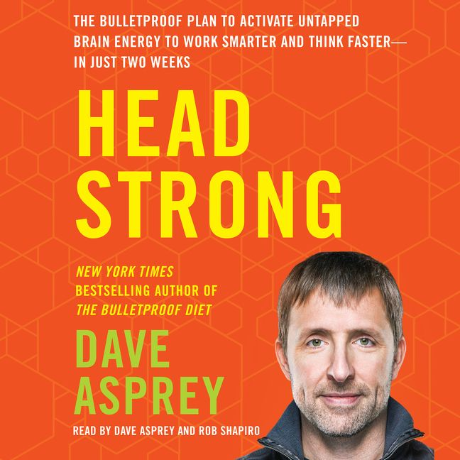 Book cover image: Head Strong: The Bulletproof Plan to Activate Untapped Brain Energy to Work Smarter and Think Faster—in Just Two Weeks   New York Times Bestseller   Wall Street Journal Bestseller   USA Today Bestseller
