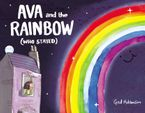 Ava and the Rainbow (Who Stayed) Hardcover  by Ged Adamson
