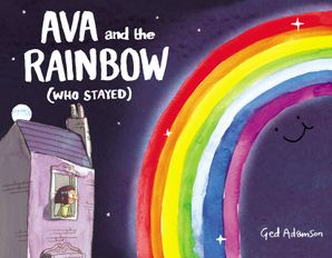 Ava and the Rainbow (Who Stayed) Hardcover  by