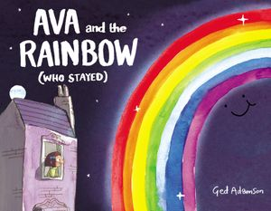 Ava and the Rainbow (Who Stayed) book image