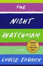 The Night Watchman Hardcover  by Louise Erdrich