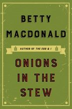 Onions in the Stew eBook  by Betty MacDonald