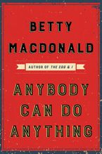 Anybody Can Do Anything eBook  by Betty MacDonald
