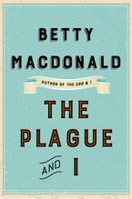 The Plague and I eBook  by Betty MacDonald