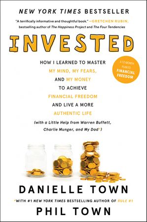 invested-how-i-learned-to-master-my-mind-my-fears-and-my-money-to-achieve-financial-freedom-and-live-a-more-authentic-life-with-a-little-help-from-warren-buffett-charlie-munger-and-my-dad
