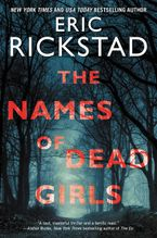 The Names of Dead Girls Paperback  by Eric Rickstad