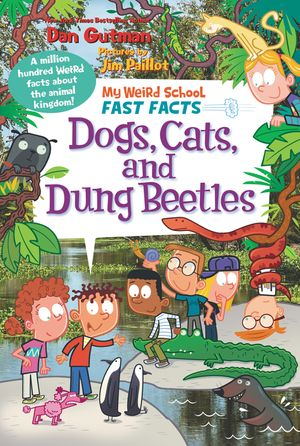 My Weird School Fast Facts: Dogs, Cats, and Dung Beetles book image