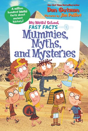 My Weird School Fast Facts: Mummies, Myths, and Mysteries book image