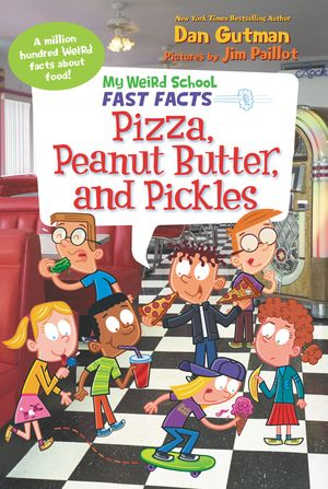 My Weird School Fast Facts: Pizza, Peanut Butter, and Pickles book image