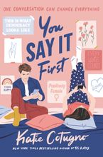 You Say It First Hardcover  by Katie Cotugno
