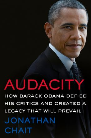 Cover image - Audacity: How Barack Obama Defied his Critics and Created a Legacy That Will Prevail