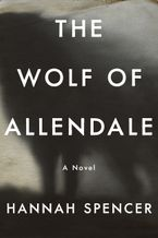 The Wolf of Allendale Paperback  by Hannah Spencer