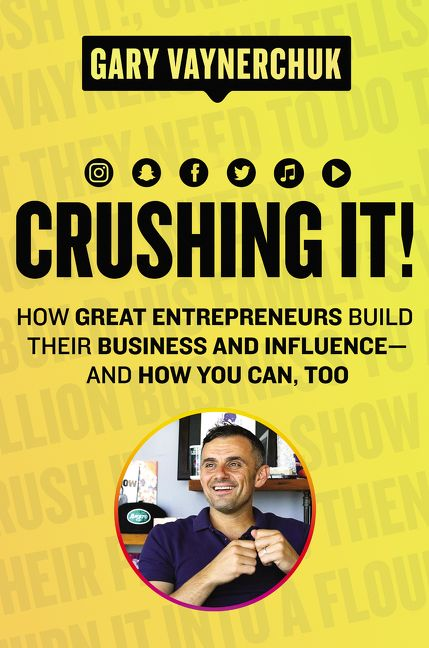 Book cover image: Crushing It!: How Great Entrepreneurs Build Their Business and Influence—and How You Can, Too | #1 New York Times Bestseller | #1 Wall Street Journal Bestseller | International Bestseller