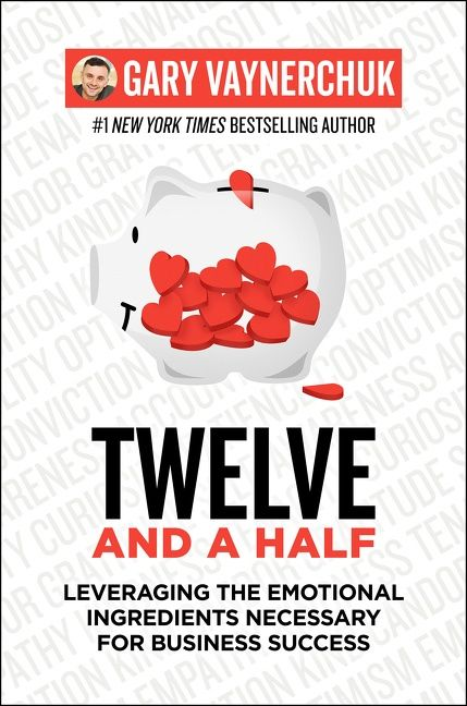 Book cover image: Twelve and a Half: Leveraging the Emotional Ingredients Necessary for Business Success