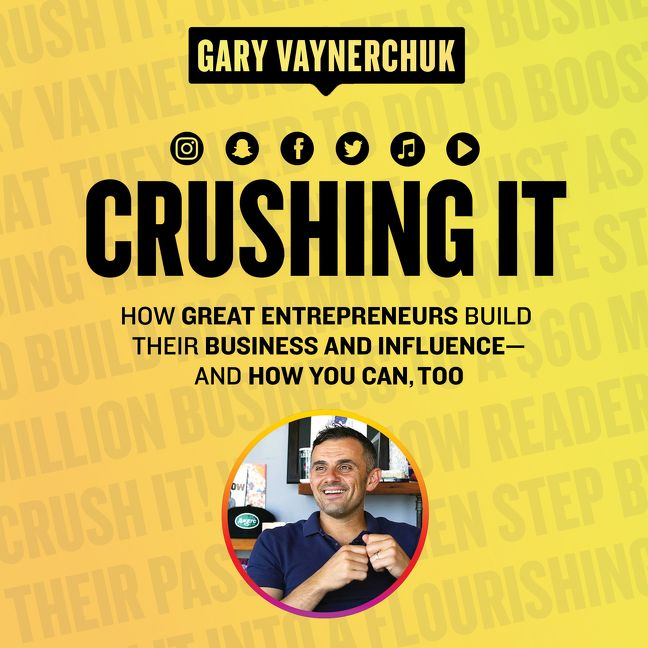 Book cover image: Crushing It!: How Great Entrepreneurs Build Their Business and Influence-and How You Can, Too | #1 New York Times Bestseller | #1 Wall Street Journal Bestseller | International Bestseller