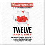 Twelve and a Half Downloadable audio file UBR by Gary Vaynerchuk