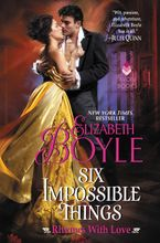 Six Impossible Things Hardcover  by Elizabeth Boyle