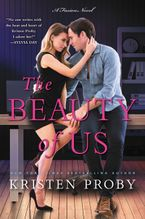 The Beauty of Us Paperback  by Kristen Proby