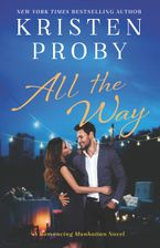 All the Way Paperback  by Kristen Proby