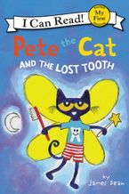 Pete the Cat and the Lost Tooth Hardcover  by James Dean