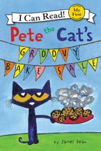 Pete the Cat's Groovy Bake Sale Hardcover  by James Dean