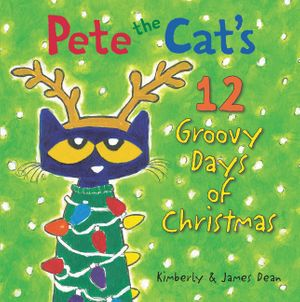 Pete the Cat's 12 Groovy Days of Christmas book image
