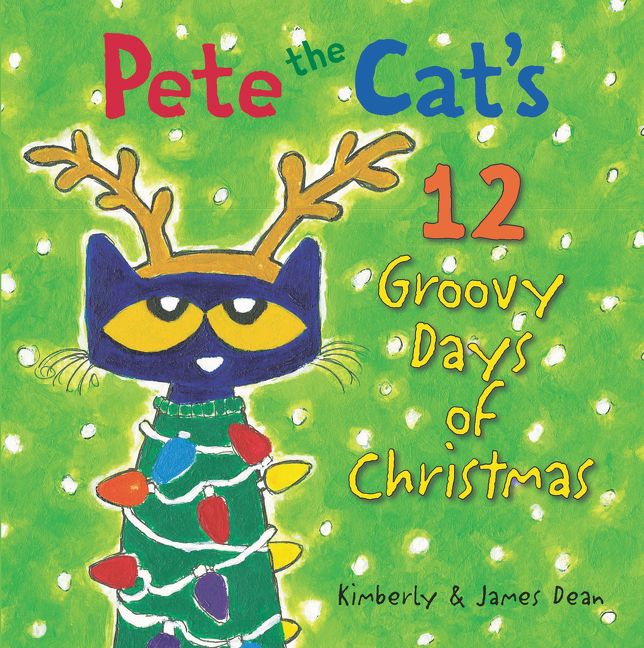 pete the cats 12 groovy days of christmas - 12 Days Of Christmas Book