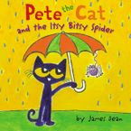 Pete the Cat and the Itsy Bitsy Spider Hardcover  by James Dean