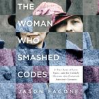 The Woman Who Smashed Codes Downloadable audio file UBR by Jason Fagone
