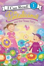 Pinkalicious and the Flower Fairy Hardcover  by Victoria Kann