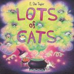 Lots of Cats Hardcover  by E. Dee Taylor