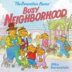 The Berenstain Bears' Busy Neighborhood