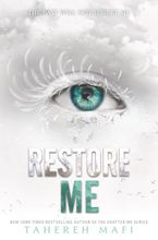 Restore Me Hardcover  by Tahereh Mafi