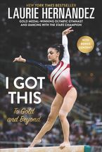 I Got This Hardcover  by Laurie Hernandez