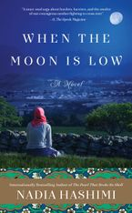When the Moon Is Low Paperback  by Nadia Hashimi