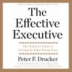 The Effective Executive Downloadable audio file UBR by Peter F. Drucker