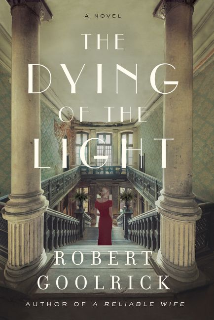 The Dying of the Light - Robert Goolrick - Hardcover