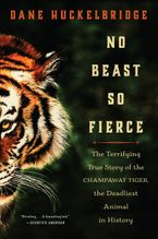 No Beast So Fierce Hardcover  by Dane Huckelbridge
