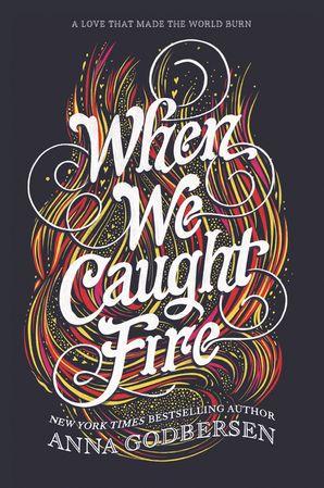 When We Caught Fire Paperback  by Anna Godbersen
