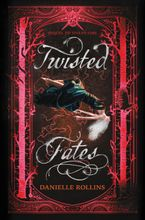 Twisted Fates Hardcover  by Danielle Rollins