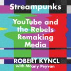 Streampunks Downloadable audio file UBR by Robert Kyncl