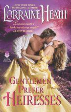 Gentlemen Prefer Heiresses Paperback  by Lorraine Heath
