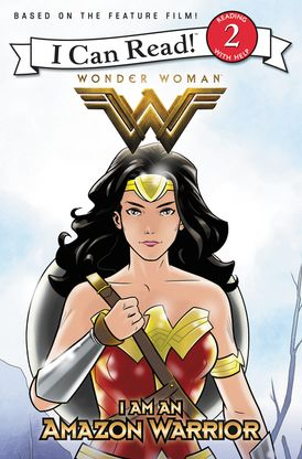 Wonder Woman: I Am an Amazon Warrior