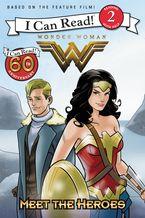 Wonder Woman: Meet the Heroes