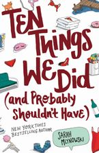 Ten Things We Did (and Probably Shouldn't Have) Paperback  by Sarah Mlynowski
