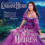 An Affair with a Notorious Heiress Downloadable audio file UBR by Lorraine Heath