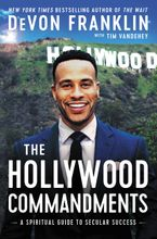 The Hollywood Commandments Hardcover  by DeVon Franklin