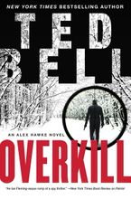 Overkill Hardcover  by Ted Bell